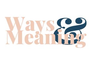 Ways & Meaning